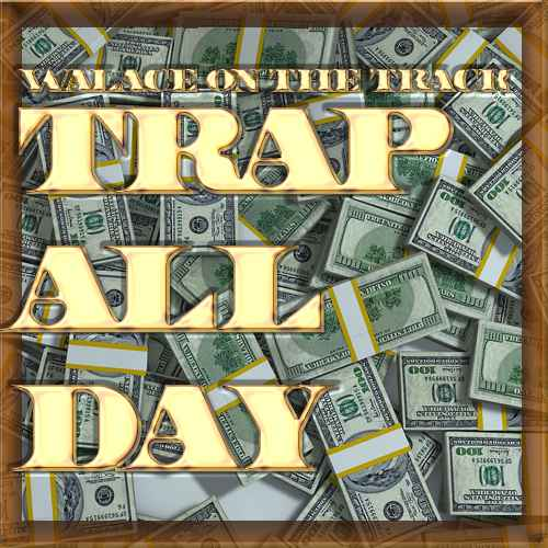 Trap All Day!