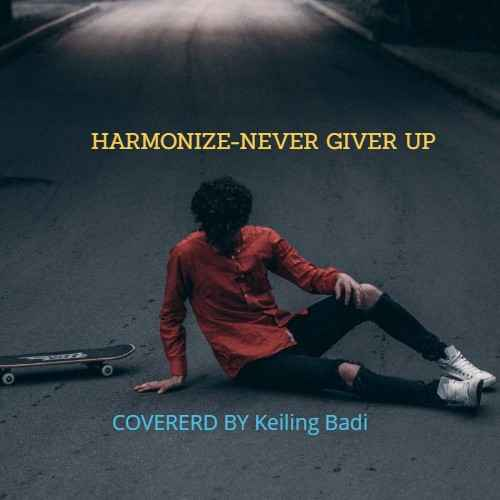 Never give up covered by Keiling Badi