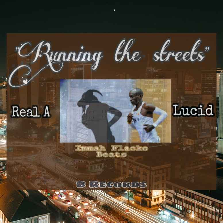 Running The Streetz (ft Lucid)